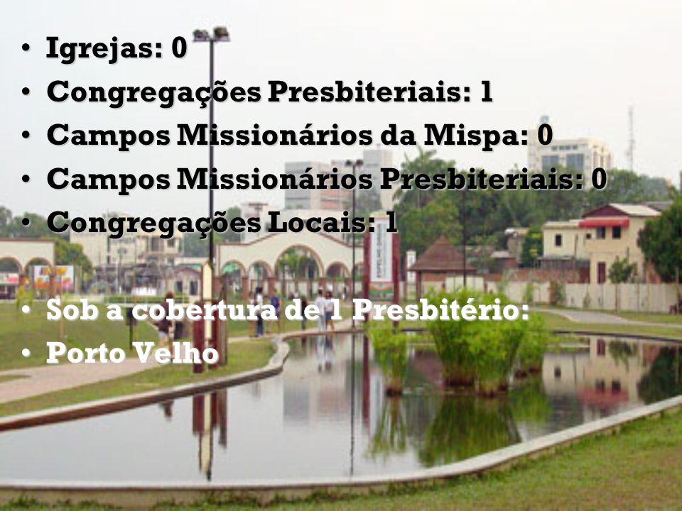 Igrejas: 2 Congregações Presbiteriais: 0 Campos Missionários da Mispa: 0 Campos Missionários Presbiteriais: 0 Sob a cobertura de 1 Presbitério: - Brasil Central