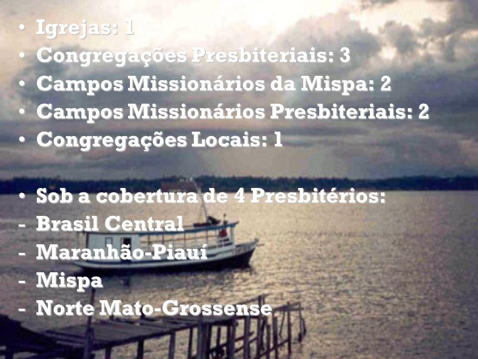Igrejas: 1Igrejas: 1 Congregações Presbiteriais: 3Congregações Presbiteriais: 3 Campos Missionários da Mispa: 2Campos Missionários da Mispa: 2 Campos