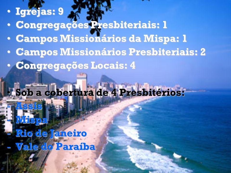Igrejas: 9Igrejas: 9 Congregações Presbiteriais: 1Congregações Presbiteriais: 1 Campos Missionários da Mispa: 1Campos Missionários da Mispa: 1 Campos