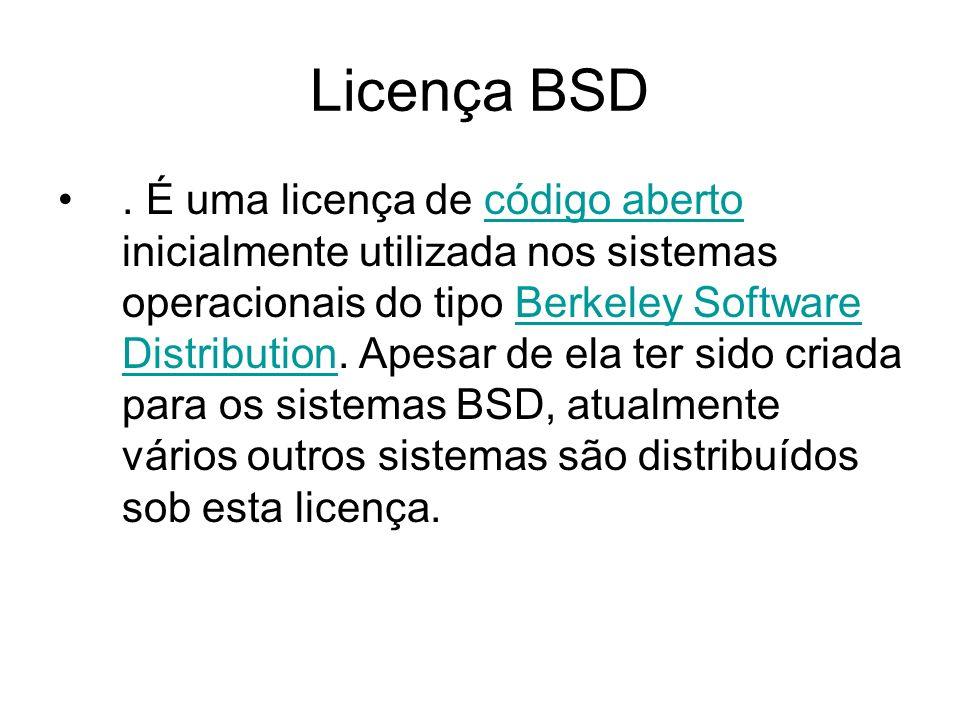Licença MPL ou Mozilla Public License : é uma licença para software livre de código aberto.