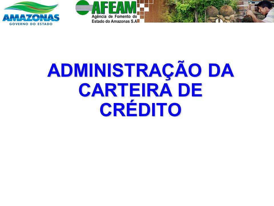 ADMINISTRAÇÃO DA CARTEIRA DE CRÉDITO