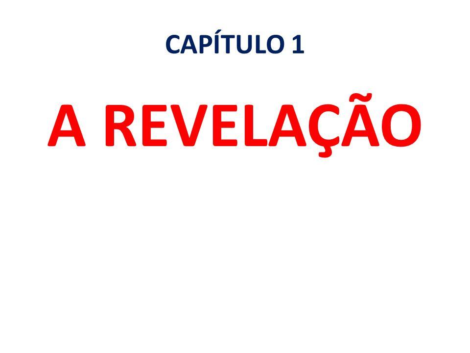 CAPÍTULO 1 A REVELAÇÃO