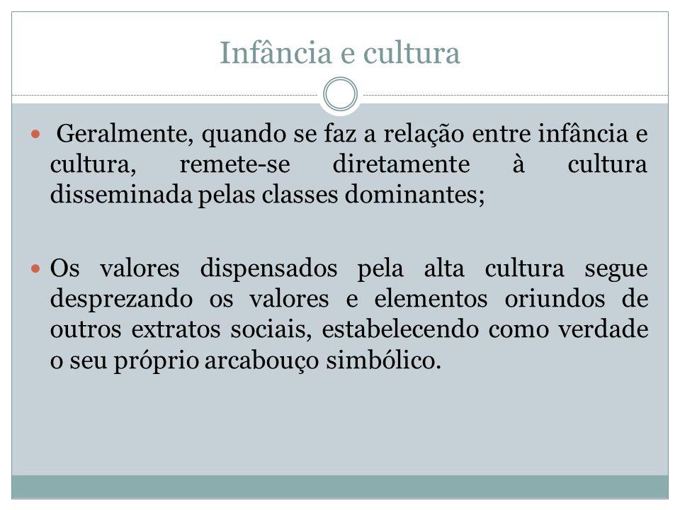 Infância e cultura Contrastam-se em si pelo menos dois tipos de cultura.