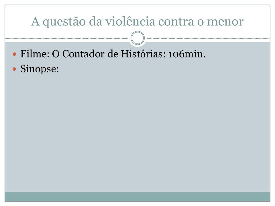 Atividade 3 A questão da violência contra o menor deve ser vista e analisada de maneira a entendermos em qual contexto ela é produzida e disseminada.