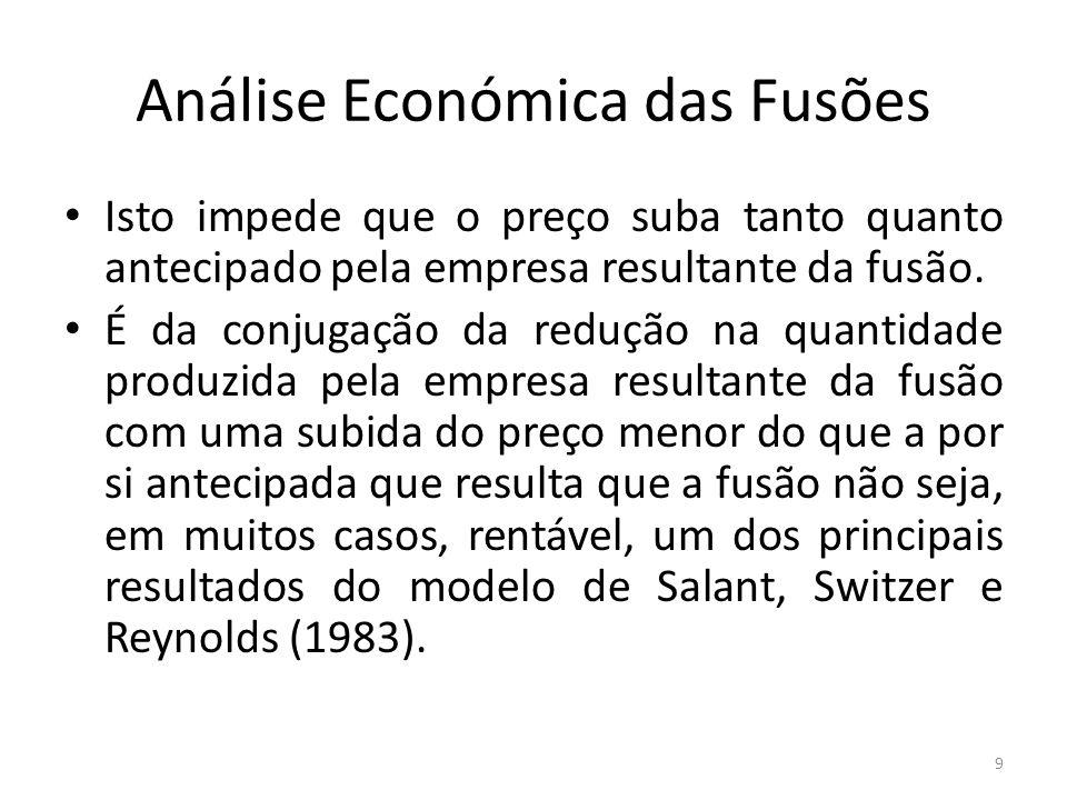 Análise Económica das Fusões A conclusão de que grande parte das fusões potenciais não são rentáveis parece surpreendente (paradoxo das fusões).