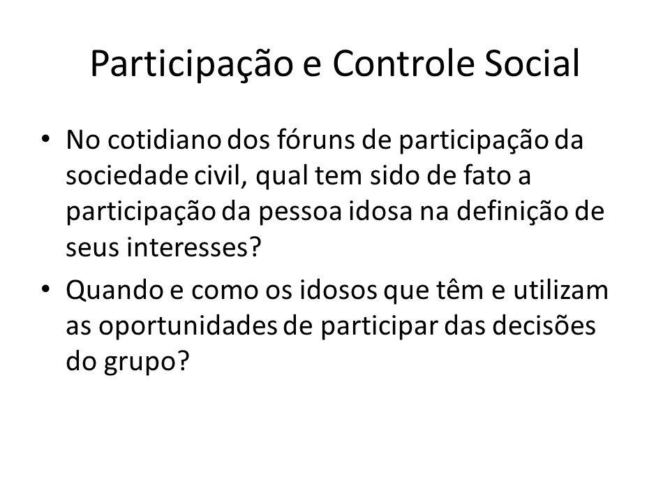 Participação e Controle Social No cotidiano dos fóruns de participação da sociedade civil, qual tem sido de fato a participação da pessoa idosa na def