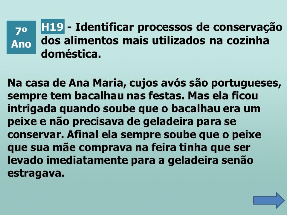 Na casa de Ana Maria, cujos avós são portugueses, sempre tem bacalhau nas festas. Mas ela ficou intrigada quando soube que o bacalhau era um peixe e n