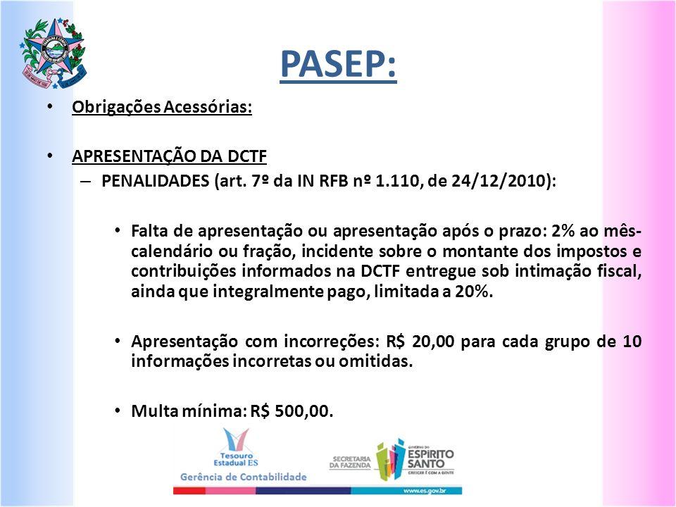 PASEP: Obrigações Acessórias: APRESENTAÇÃO DA DCTF – PENALIDADES (art.