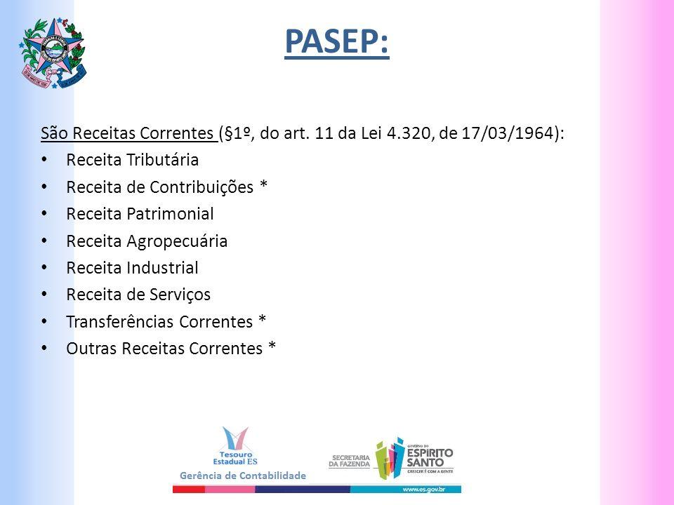 PASEP: Nota: Nos pleitos dos convênios a serem firmados com a União, deverá ser verificada a possibilidade da contribuição para o PASEP ser custeada com recursos das transferências do convênio.