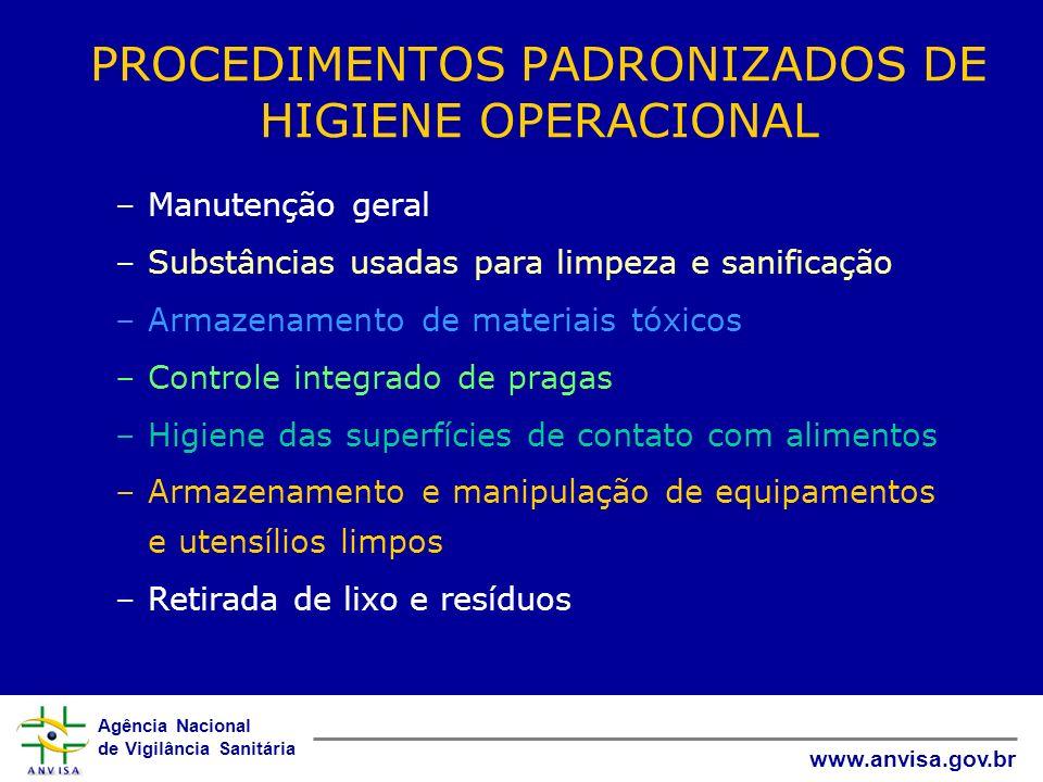 Agência Nacional de Vigilância Sanitária www.anvisa.gov.br PROCEDIMENTOS PADRONIZADOS DE HIGIENE OPERACIONAL –Manutenção geral –Substâncias usadas par