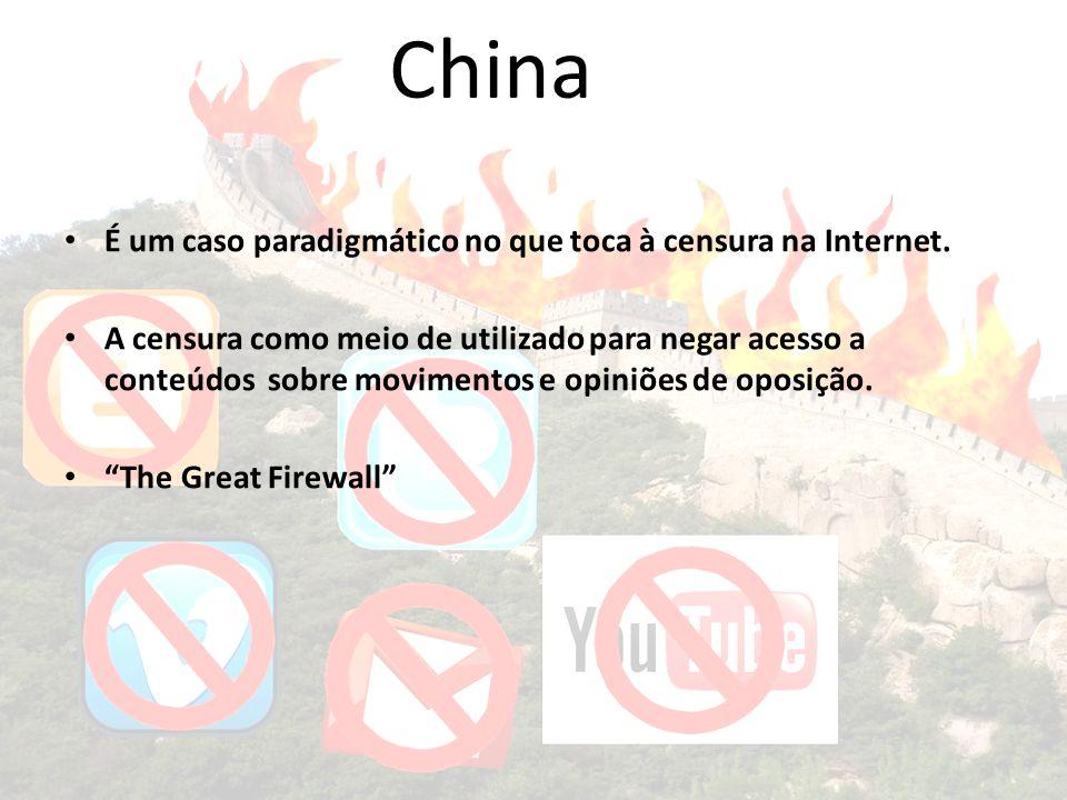 China É um caso paradigmático no que toca à censura na Internet. A censura como meio de utilizado para negar acesso a conteúdos sobre movimentos e opi
