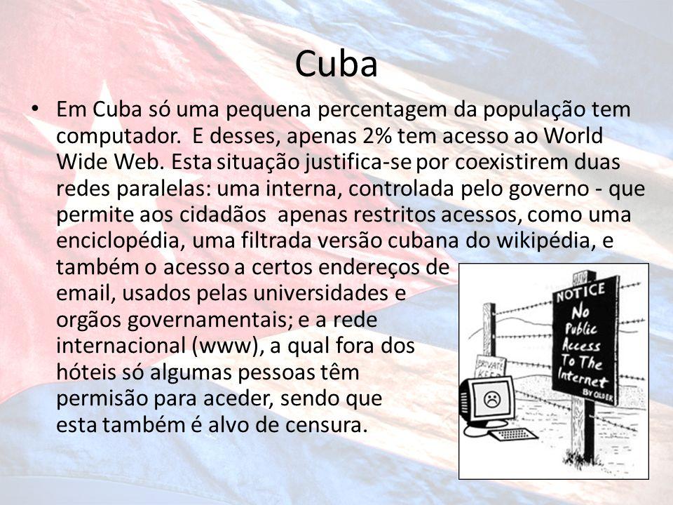 Cuba Em Cuba só uma pequena percentagem da população tem computador. E desses, apenas 2% tem acesso ao World Wide Web. Esta situação justifica-se por