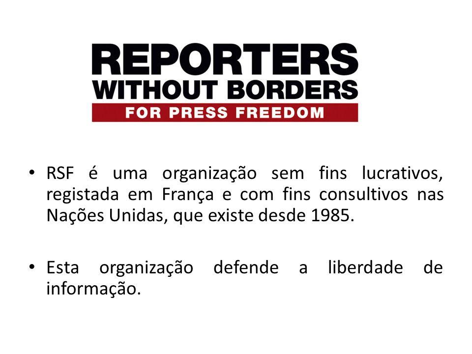 RSF é uma organização sem fins lucrativos, registada em França e com fins consultivos nas Nações Unidas, que existe desde 1985. Esta organização defen