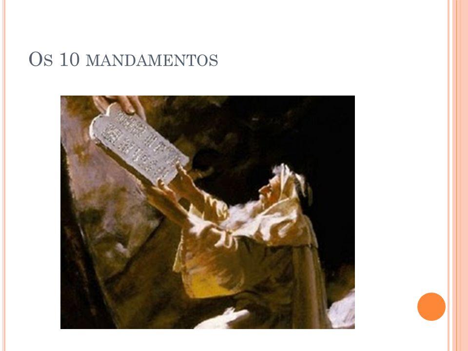 O S 10 MANDAMENTOS
