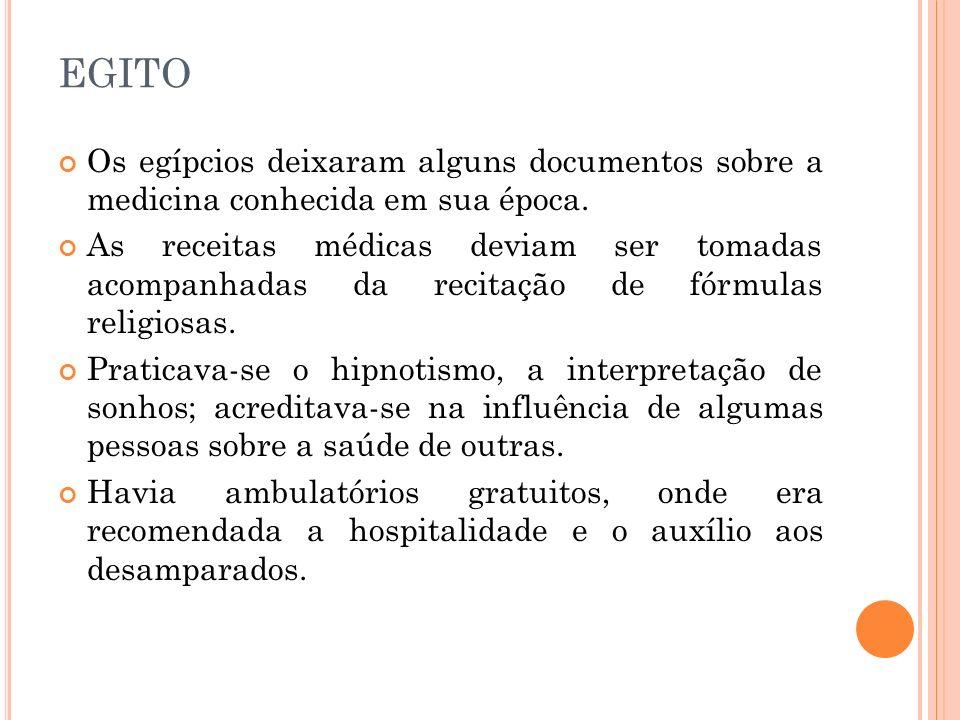 EGITO Os egípcios deixaram alguns documentos sobre a medicina conhecida em sua época.