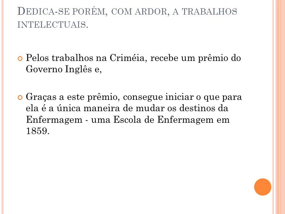 D EDICA - SE PORÉM, COM ARDOR, A TRABALHOS INTELECTUAIS.