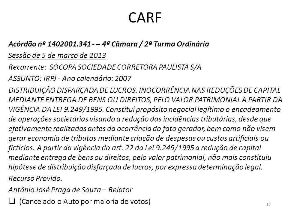 CARF Acórdão nº 1402001.341 - – 4ª Câmara / 2ª Turma Ordinária Sessão de 5 de março de 2013 Recorrente: SOCOPA SOCIEDADE CORRETORA PAULISTA S/A ASSUNT