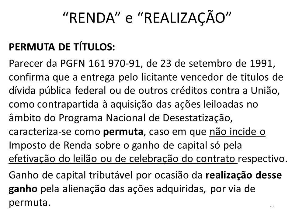 RENDA e REALIZAÇÃO PERMUTA DE TÍTULOS: Parecer da PGFN 161 970-91, de 23 de setembro de 1991, confirma que a entrega pelo licitante vencedor de título