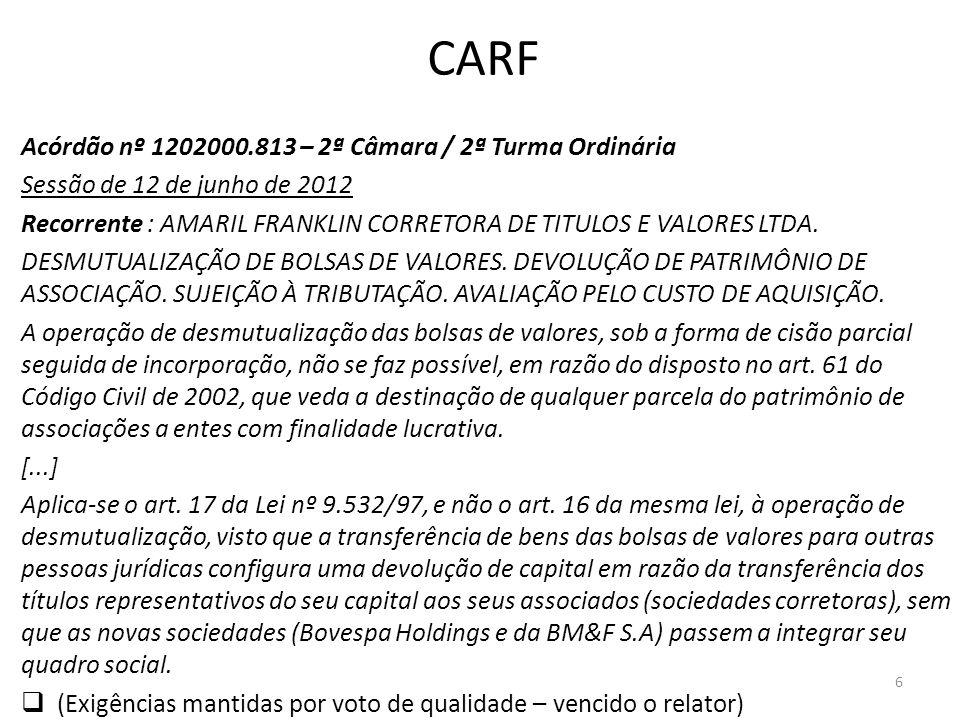 CARF Acórdão nº 1202000.813 – 2ª Câmara / 2ª Turma Ordinária Sessão de 12 de junho de 2012 Recorrente : AMARIL FRANKLIN CORRETORA DE TITULOS E VALORES
