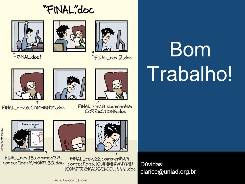 Bom Trabalho! Dúvidas: clarice@uniad.org.br