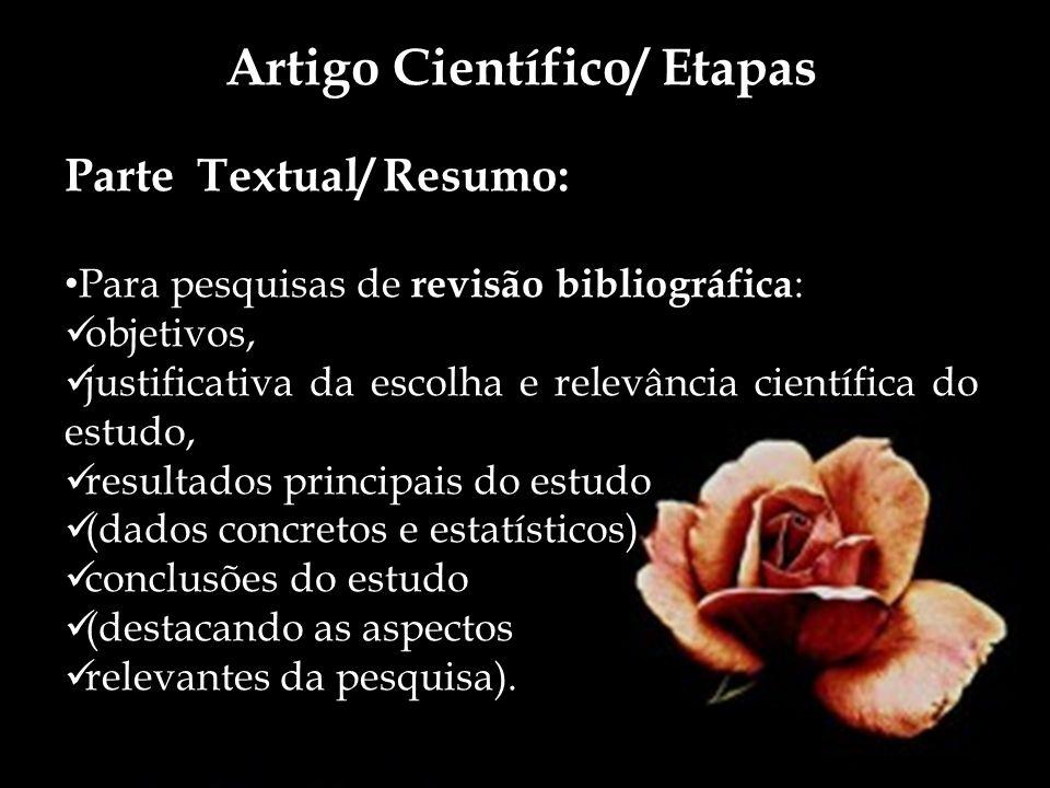 Artigo Científico/ Etapas Parte Textual/ Resumo: Para pesquisas de revisão bibliográfica : objetivos, justificativa da escolha e relevância científica