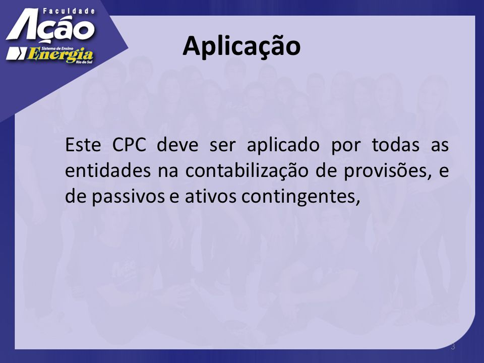 Ativo Ativo é um recurso controlado pela empresa como resultado de eventos passados e do qual se espera que futuros benefícios econômicos resultem para a empresa.