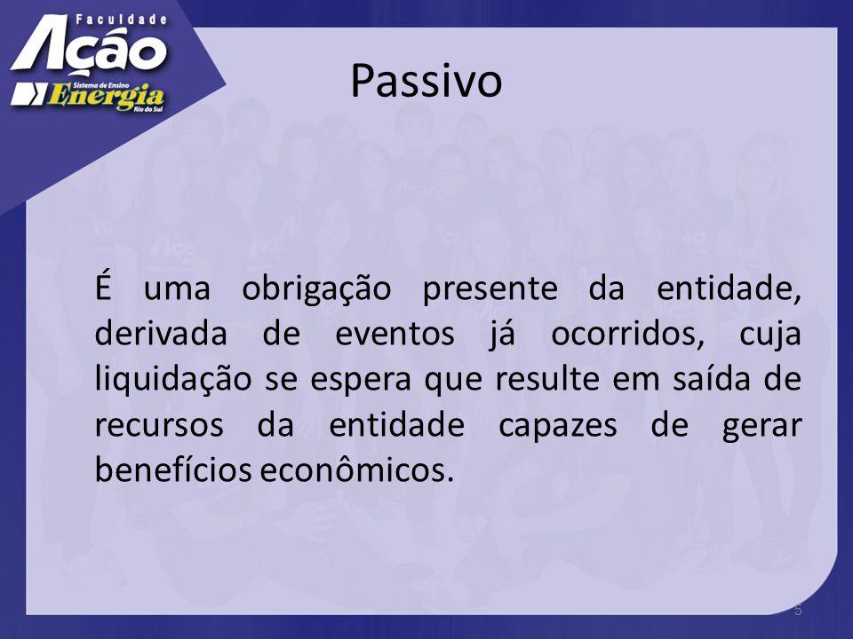 Provisões Provisão é um passivo, uma obrigação presente na empresa de prazo ou de valor incertos. 6