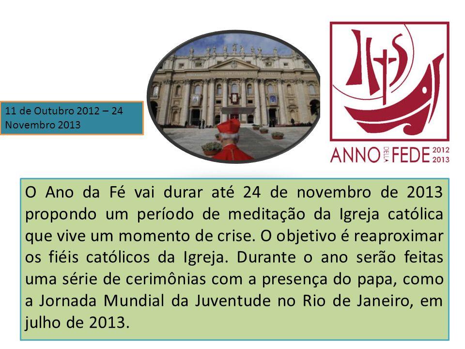 O Ano da Fé vai durar até 24 de novembro de 2013 propondo um período de meditação da Igreja católica que vive um momento de crise. O objetivo é reapro