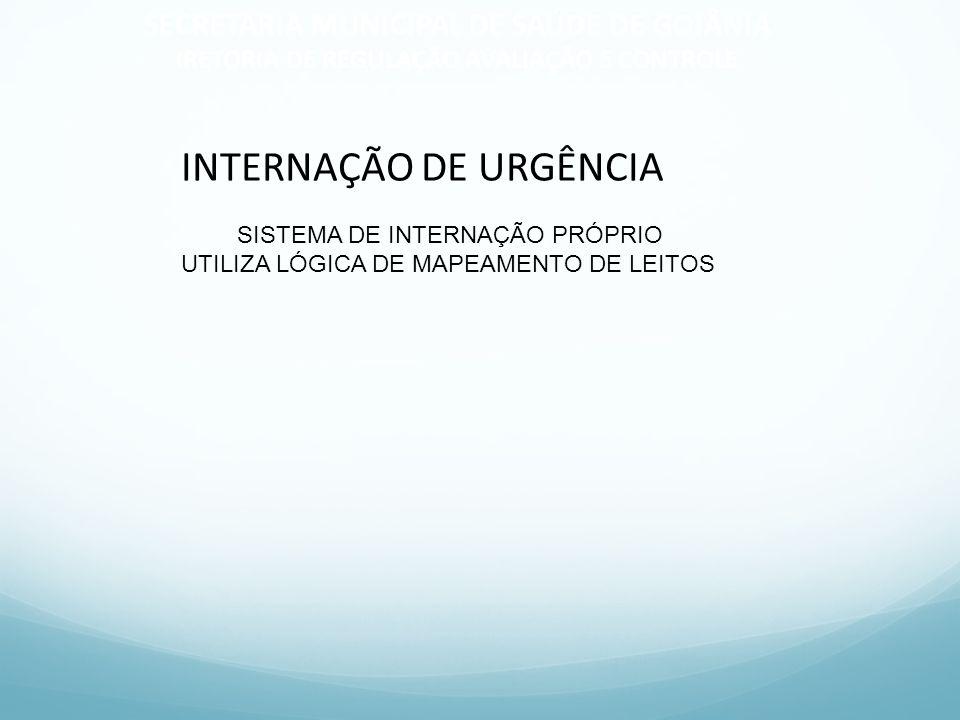 INTERNAÇÃO DE URGÊNCIA SISTEMA DE INTERNAÇÃO PRÓPRIO UTILIZA LÓGICA DE MAPEAMENTO DE LEITOS