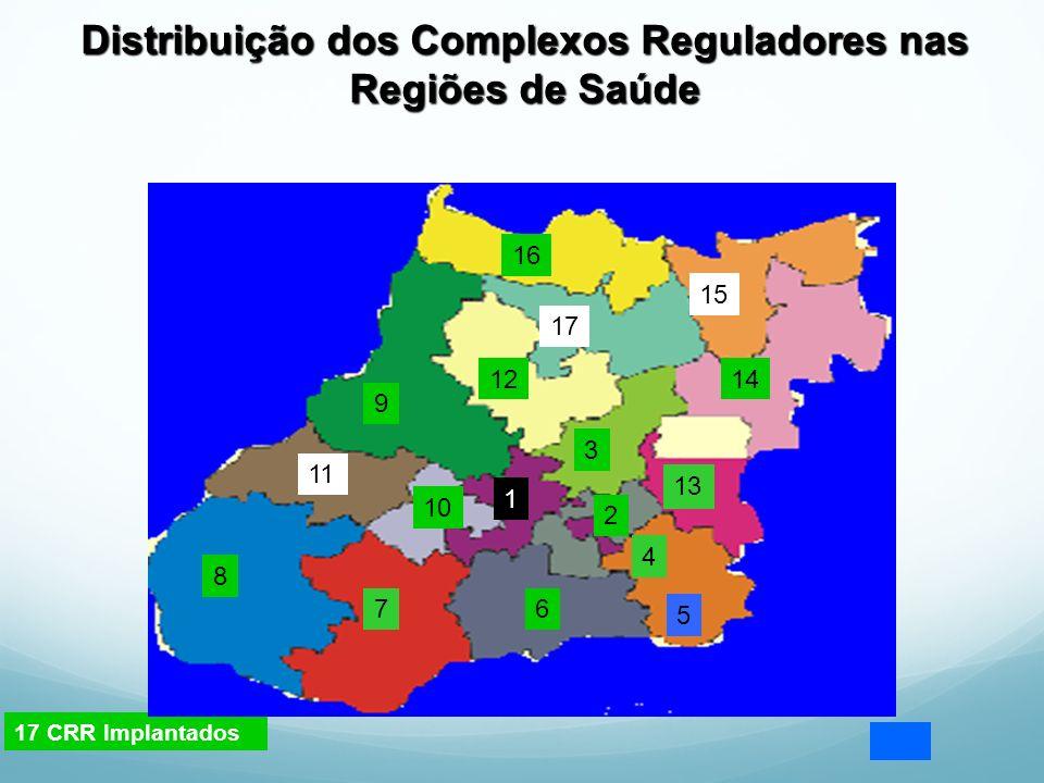 Distribuição dos Complexos Reguladores nas Regiões de Saúde 17 CRR Implantados 1 2 3 4 67 8 9 11 10 12 13 14 15 17 16 5