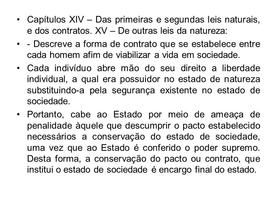 Capítulos XIV – Das primeiras e segundas leis naturais, e dos contratos. XV – De outras leis da natureza: - Descreve a forma de contrato que se estabe