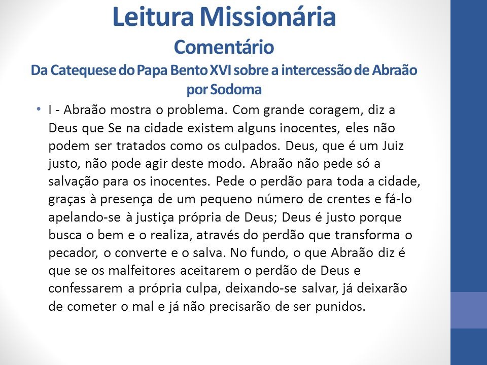 Leitura Missionária Comentário Da Catequese do Papa Bento XVI sobre a intercessão de Abraão por Sodoma I - Abraão mostra o problema. Com grande corage
