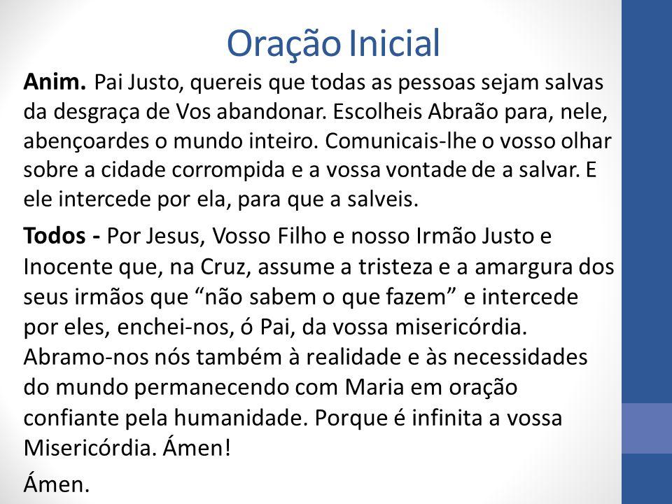 Oração pelo mundo Anim.- Pai Santo, dai às religiões e ao mundo o Vosso Espírito….