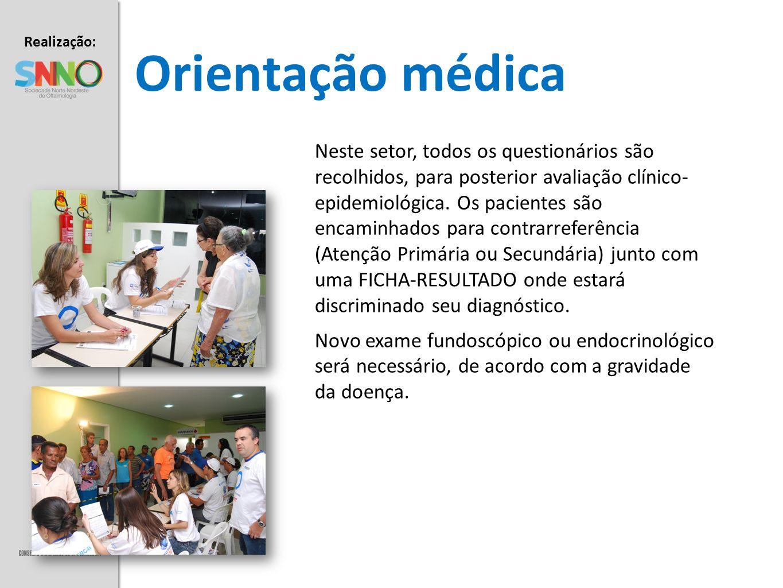 Realização: Apoio: Orientação médica Neste setor, todos os questionários são recolhidos, para posterior avaliação clínico- epidemiológica. Os paciente