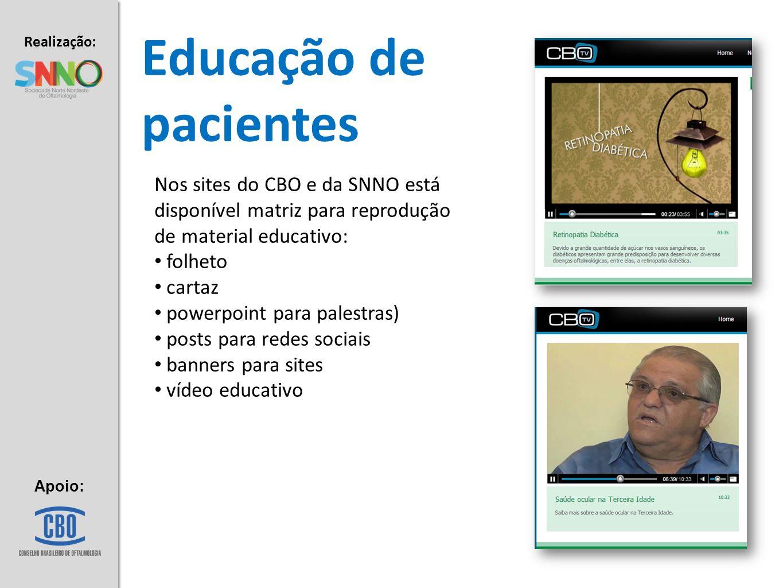 Realização: Apoio: Educação de pacientes Nos sites do CBO e da SNNO está disponível matriz para reprodução de material educativo: folheto cartaz power