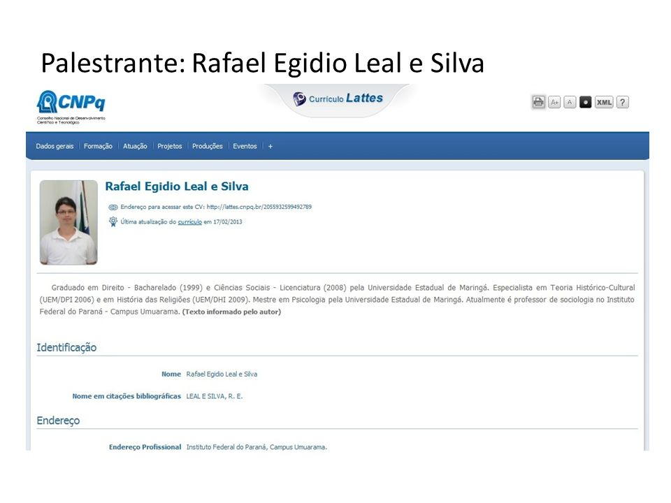 Palestrante: Rafael Egidio Leal e Silva