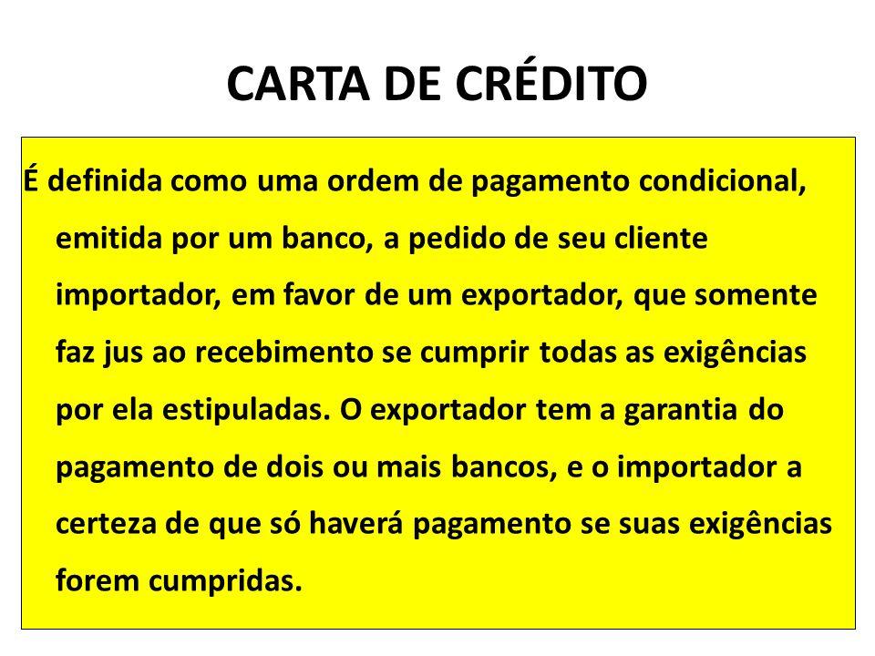 É definida como uma ordem de pagamento condicional, emitida por um banco, a pedido de seu cliente importador, em favor de um exportador, que somente f