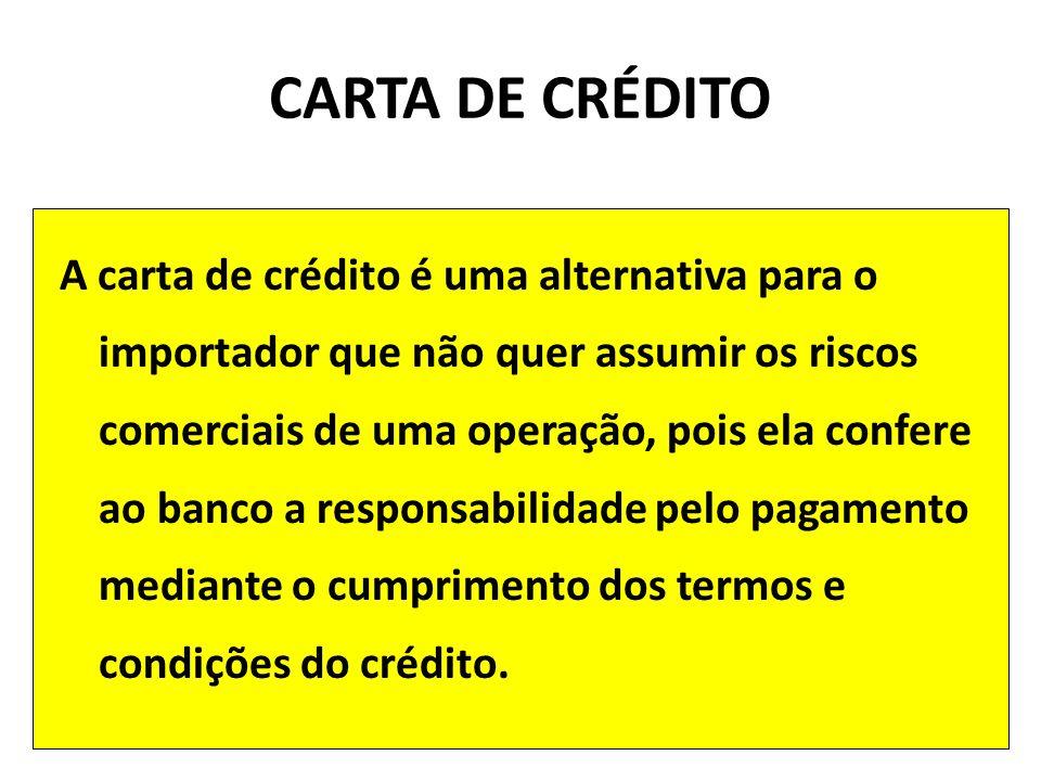 A carta de crédito é uma alternativa para o importador que não quer assumir os riscos comerciais de uma operação, pois ela confere ao banco a responsabilidade pelo pagamento mediante o cumprimento dos termos e condições do crédito.