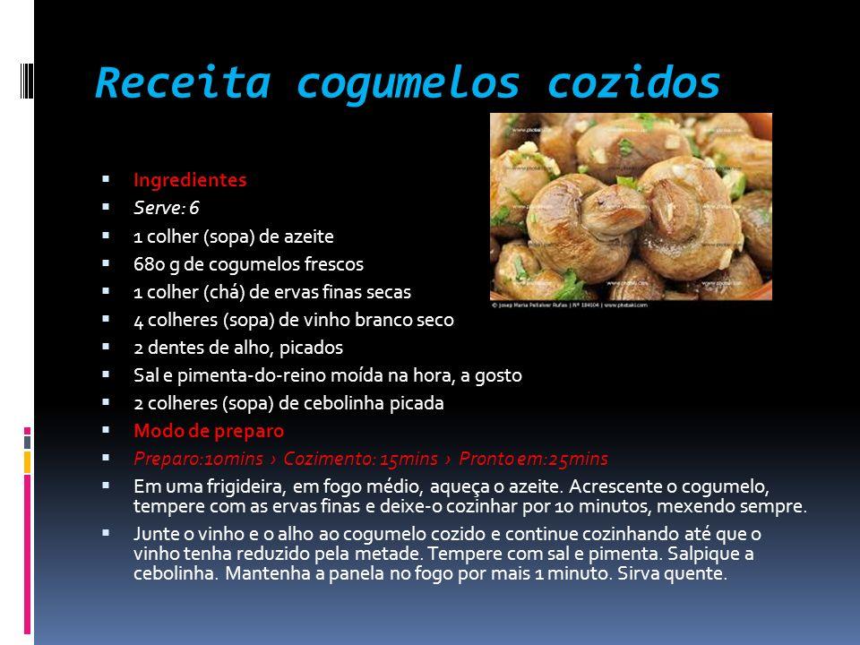 Receita cogumelos cozidos Ingredientes Serve: 6 1 colher (sopa) de azeite 680 g de cogumelos frescos 1 colher (chá) de ervas finas secas 4 colheres (s