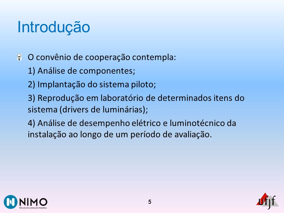Introdução O convênio de cooperação contempla: 1) Análise de componentes; 2) Implantação do sistema piloto; 3) Reprodução em laboratório de determinad