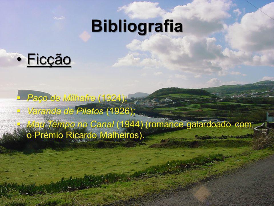 Bibliografia FicçãoFicção Paço de Milhafre (1924); Paço de Milhafre (1924); Varanda de Pilatos (1926); Varanda de Pilatos (1926); Mau Tempo no Canal (1944) (romance galardoado com o Prémio Ricardo Malheiros).