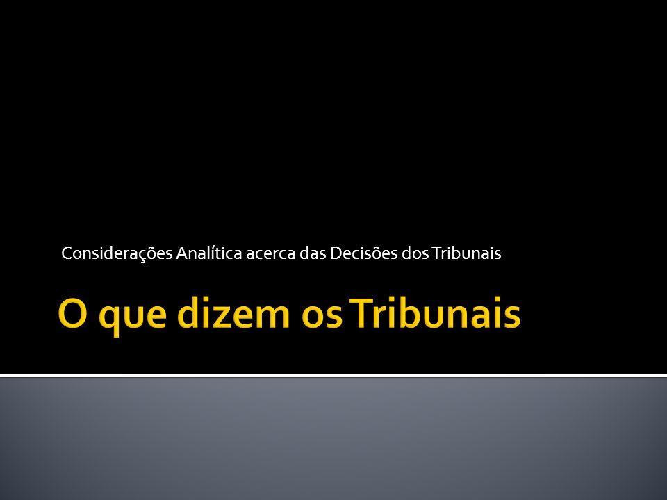 Considerações Analítica acerca das Decisões dos Tribunais