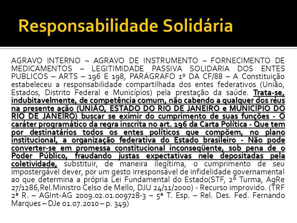 Trata-se, indubitavelmente, de competência comum, não cabendo a qualquer dos réus na presente ação (UNIÃO, ESTADO DO RIO DE JANEIRO e MUNICÍPIO DO RIO