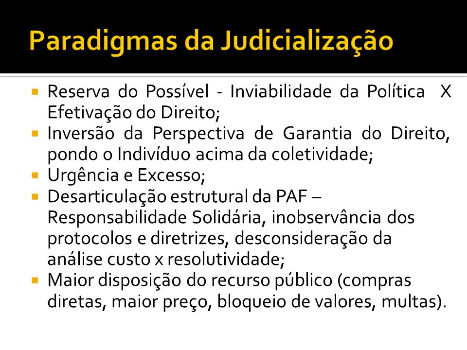 Reserva do Possível - Inviabilidade da Política X Efetivação do Direito; Inversão da Perspectiva de Garantia do Direito, pondo o Indivíduo acima da co