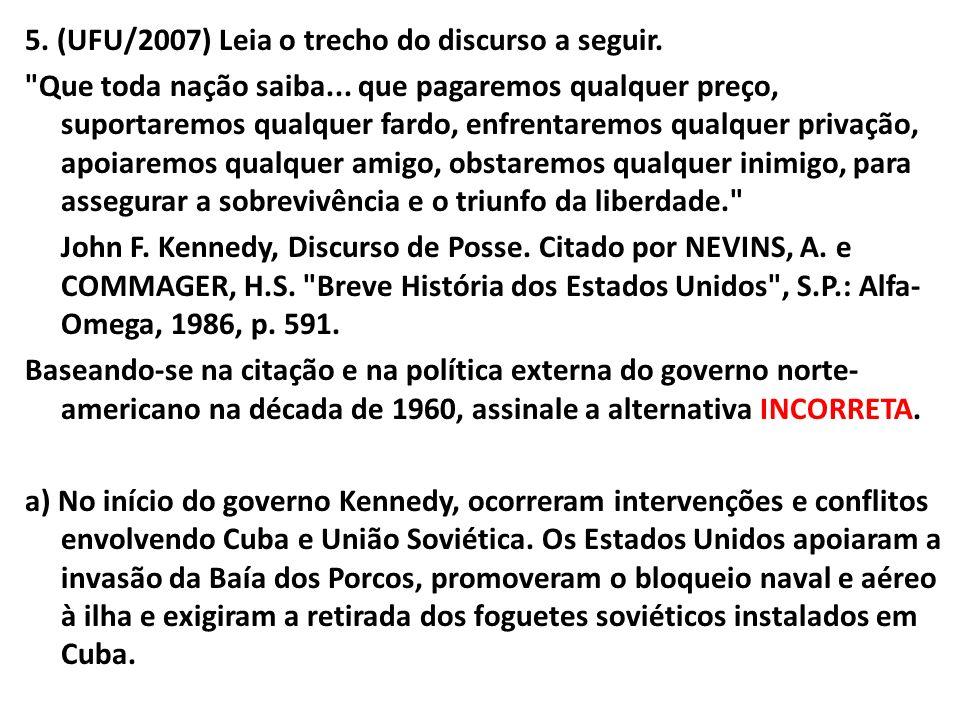 5. (UFU/2007) Leia o trecho do discurso a seguir.
