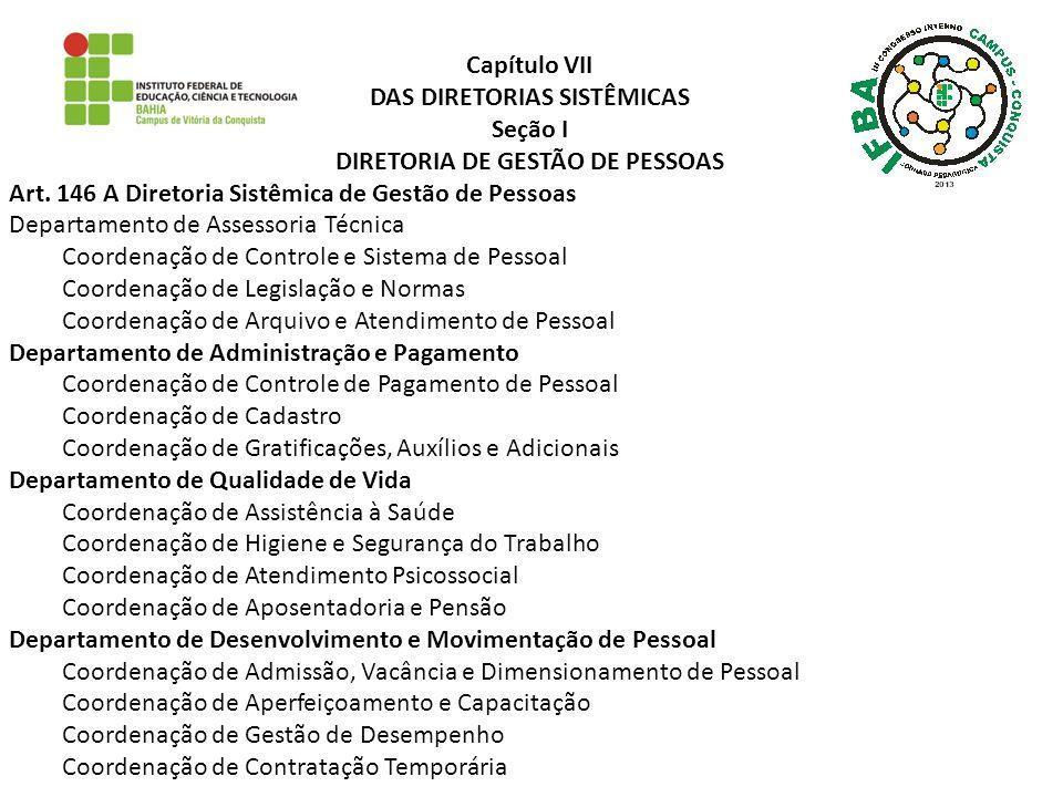 Capítulo VII DAS DIRETORIAS SISTÊMICAS Seção I DIRETORIA DE GESTÃO DE PESSOAS Art. 146 A Diretoria Sistêmica de Gestão de Pessoas Departamento de Asse