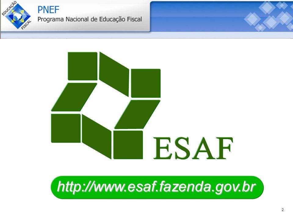 * A Educação Fiscal e o PNEF * O PNEF e suas possibilidades de Inserção na Escola 4 e 5