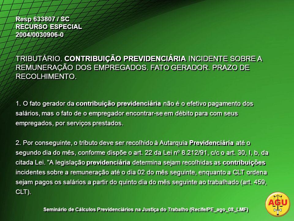 Resp 633807 / SC RECURSO ESPECIAL 2004/0030906-0 TRIBUTÁRIO.