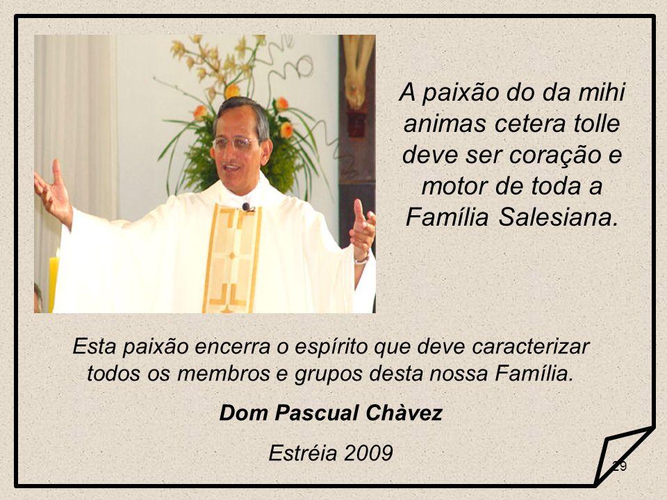 28 Como filhos e filhas de Dom Bosco sua espiritualidade é a nossa espiritualidade. Cetera Tolle Lema sacerdotal de Dom Bosco. dá-me almas e fica com
