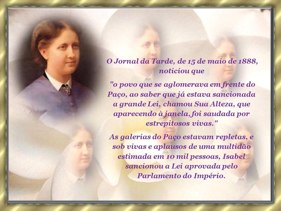 Em 13 de maio de 1888, num domingo, aconteceram as últimas votações de um projeto de abolição total. Certa da vitória, a regente desceu de Petrópolis,